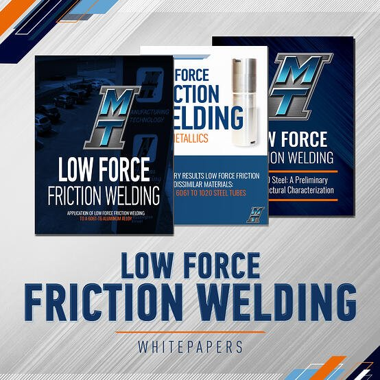 Download MTI's Other Whitepapers on Low Force Friction Welding