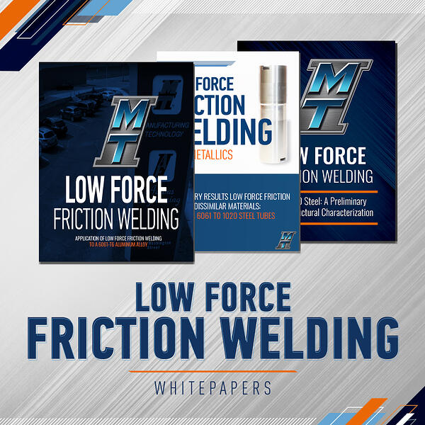 Download Our Other Whitepapers on Low Force Friction Welding
