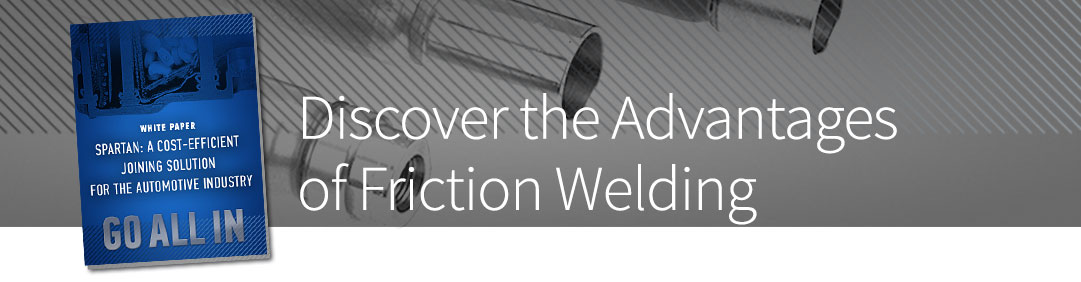 Discover the Advantages of Friction Welding